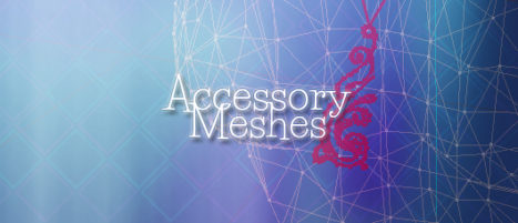 Accessory Meshes