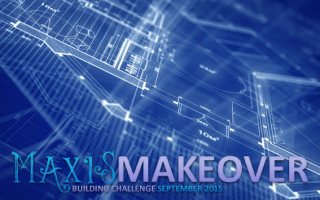 Maxis Makeover Building Challenge